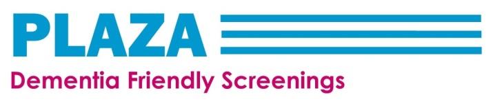 Plaza Dementia Friendly Screenings